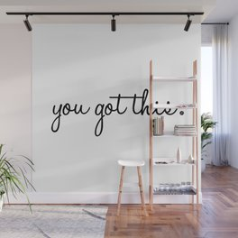 You Got This. Wall Mural