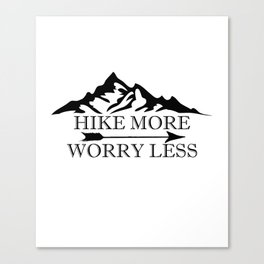 Hike More Worry Less Canvas Print