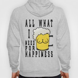 i need for - I love beer Hoody