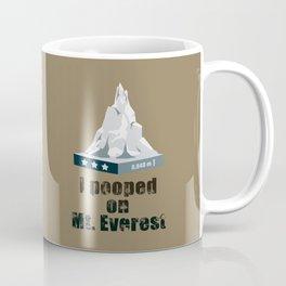 I Pooped on Mt. Everest Coffee Mug