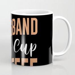My Husband and a Cup of Coffee Coffee Mug