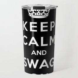 Keep Calm And Swag On Travel Mug