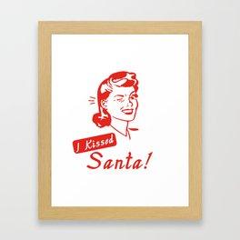 I Kissed Santa! Framed Art Print