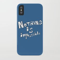 Nothing is Impossible iPhone X Slim Case