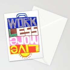work less, live more Stationery Cards