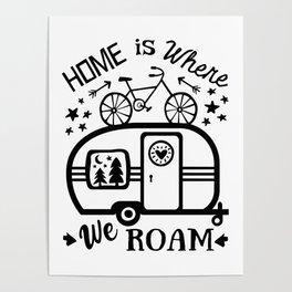 Home Is Where We Roam Rv Camper Road Trip Poster