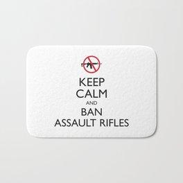 Keep Calm and Ban Assault Rifles Bath Mat