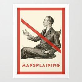 No mansplaining Art Print
