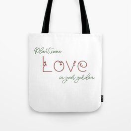 Plant Some Love in Your Garden Tote Bag