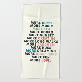 Good vibes quote, more sleep, dreaming, road trips, love, fun, happy life, lettering, laughter Beach Towel