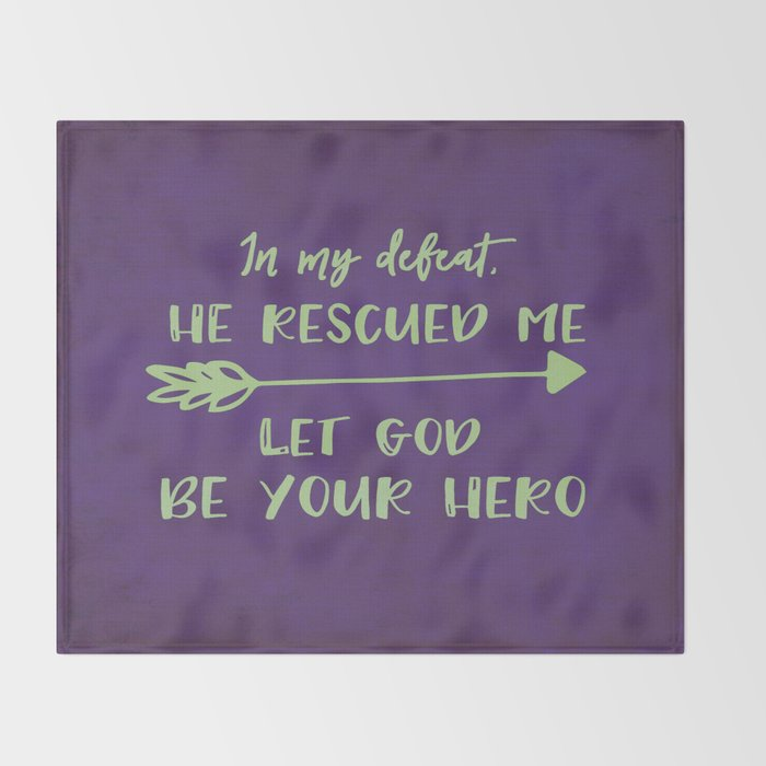 He rescued me; Let God be your Hero Quote Throw Blanket