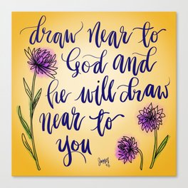 Draw near to God - handlettered bible verse Canvas Print