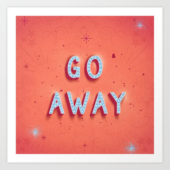 Go Away and Happy New Year Art Print