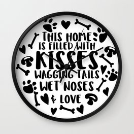 Kisses Wagging Tails Wet Noses & Love Wall Clock