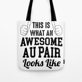 This Is What An Awesome Au Pair Looks Like Tote Bag