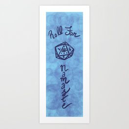 Roll For Namaste in Blue Art Print