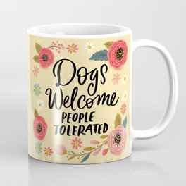 Pretty Not-So-Sweary: Dogs Welcome, People Tolerated Coffee Mug