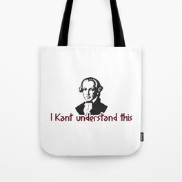 I Kant Understand This Gift Tote Bag