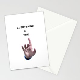 Everything is fine Stationery Cards
