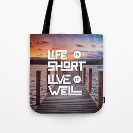 Life is short Live it well - Sunset Lake Tote Bag