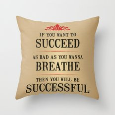 How bad do you want to be successful - Motivational poster Throw Pillow