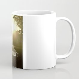 You Are What You Think About All Day Long Coffee Mug