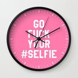 GO FUCK YOUR SELFIE (Pink) Wall Clock