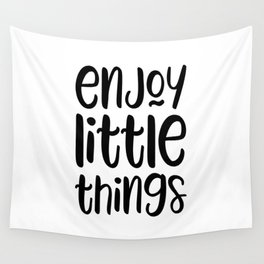 Enjoy little things motivational quote Wall Tapestry