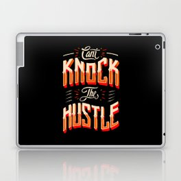 Can't Knock The Hustle  Laptop & iPad Skin