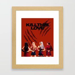 BLACKPINK - Kill This Love Fanart Framed Art Print