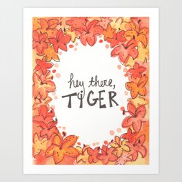 Hey There, Tiger... Lily Art Print