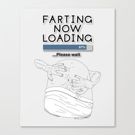 Farting Now Loading Canvas Print
