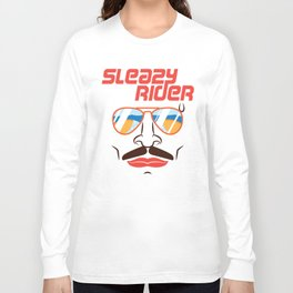 Sleazy rider Long Sleeve T-shirt