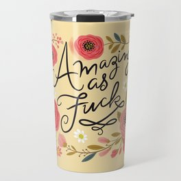 Pretty Swe*ry: Amazing as F Travel Mug