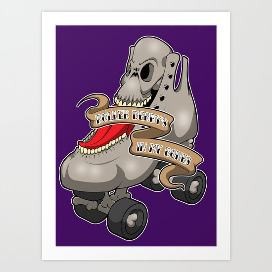 Roller Derby's in my Bones Art Print