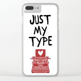 JUST MY TYPE - Love Valentines Day Quote Clear iPhone Case