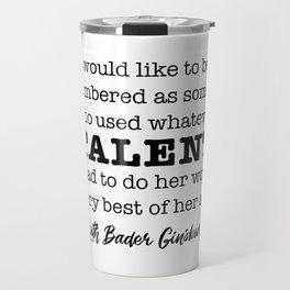 Ruth Bader Ginsburg Notorious RBG Talent Travel Mug
