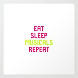 Eat Sleep Musicals Theatre Quote Art Print