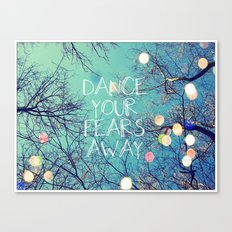 Dance Your Fears Away Canvas Print
