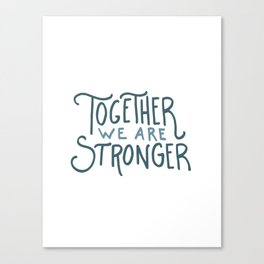 Hurricane Relief - Together We Are Stronger Canvas Print