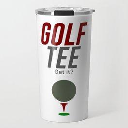 Golf Tee Pun Golfing Game Swing Ball Travel Mug