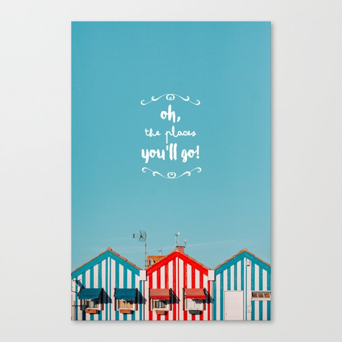 Oh, the places you'll go Canvas Print