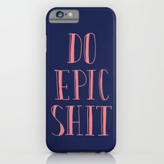 Do Epic Shit Slim Case iPhone 6s