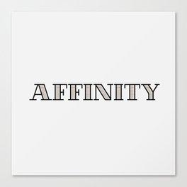 Affinity Canvas Print