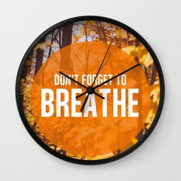don't forget to breathe Wall Clock