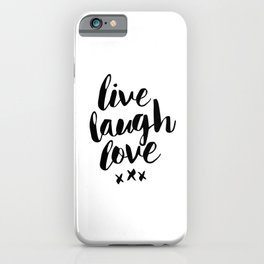 Live Laugh Love black and white wall hangings typography design home wall decor bedroom iPhone Case