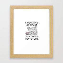 I Work Hard Framed Art Print