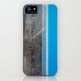 C'Mon In iPhone Case