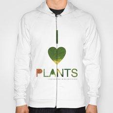 I LOVE PLANTS. Hoody