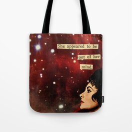 Out of Her Mind... Tote Bag